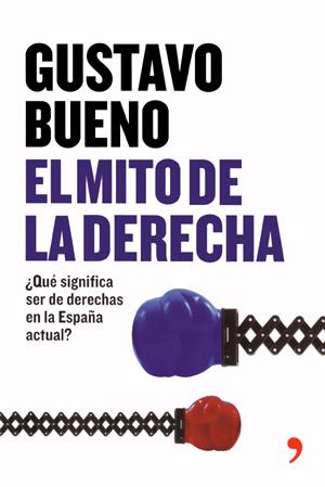 Gustavo Bueno, El mito de la Derecha