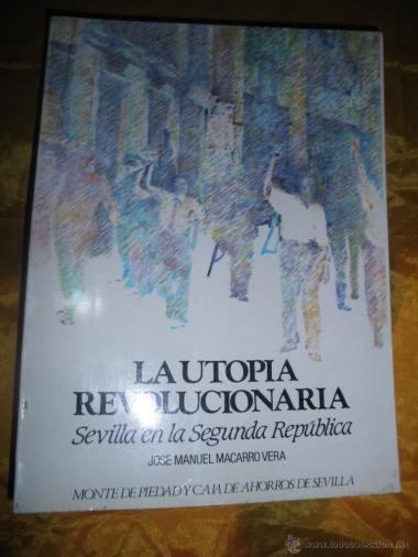 La utopía revolucionaria, de José Manuel Macarro Vera