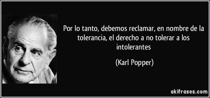 Resultado de imagen de debemos reclamar en nombre de la tolerancia Karl Popper
