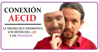 CONEXIÓN AECID: LA TRAMA QUE DESMONTA LOS MITOS DEL 15M Y DE PODEMOS (PDF)