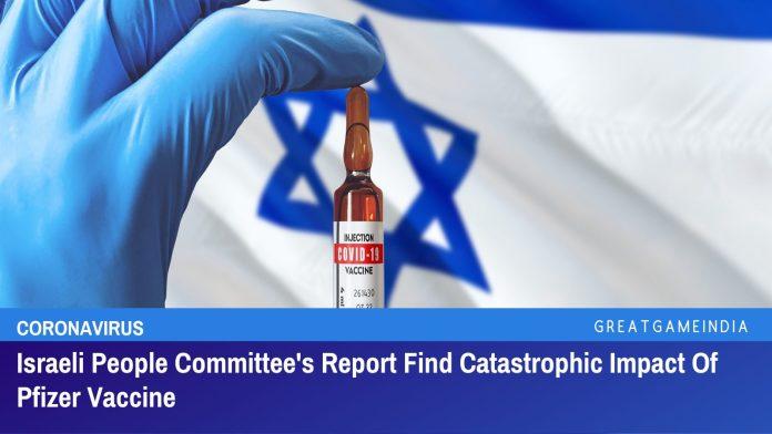 El informe del Comité Popular de Israel encuentra efectos secundarios catastróficos de la vacuna Pfizer
